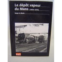 Le Dépôt Vapeur du Mans...
